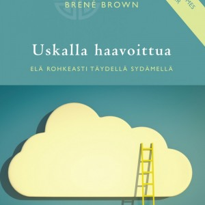 Uskalla haavoittua (Daring Greatly Finnish edition) cover design